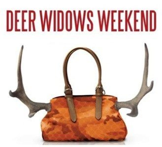 Deer Widows Weekend